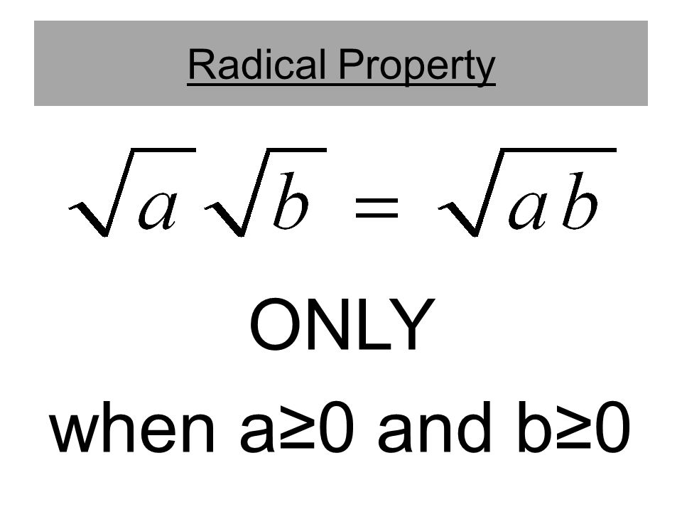 Radical Property ONLY when a≥0 and b≥0