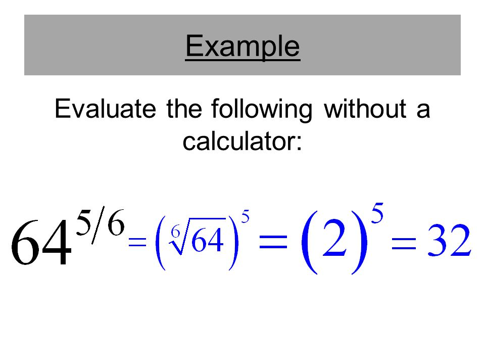 Evaluate the following without a calculator: