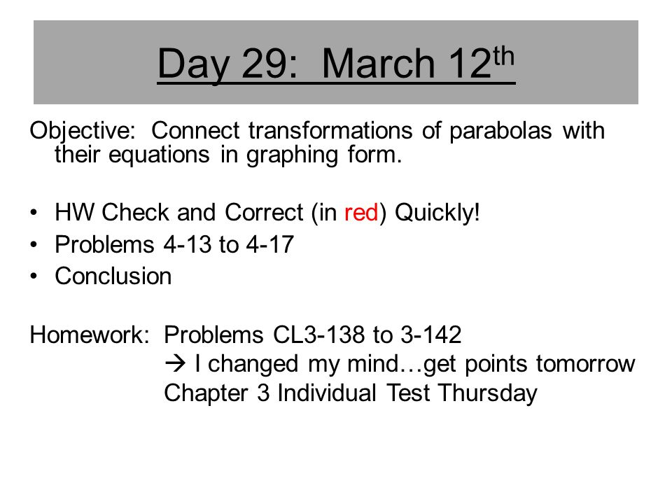 Day 29: March 12th Objective: Connect transformations of parabolas with their equations in graphing form.