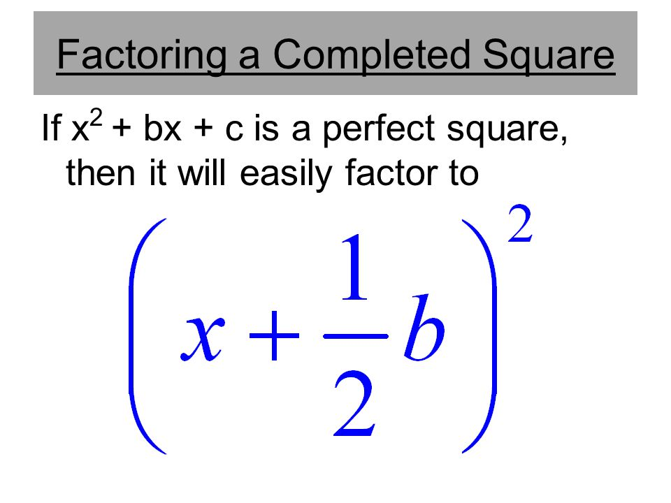 Factoring a Completed Square