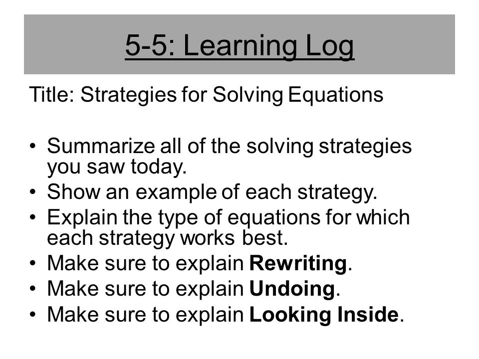5-5: Learning Log Title: Strategies for Solving Equations