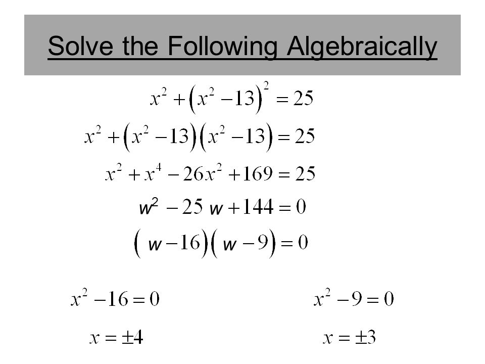Solve the Following Algebraically