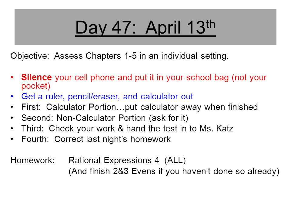 Day 47: April 13th Objective: Assess Chapters 1-5 in an individual setting.