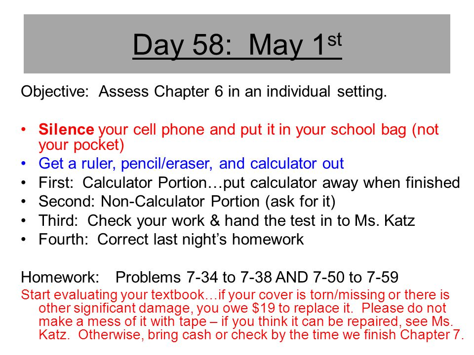 Day 58: May 1st Objective: Assess Chapter 6 in an individual setting.