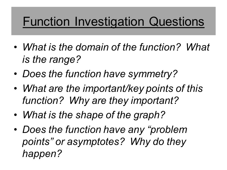 Function Investigation Questions
