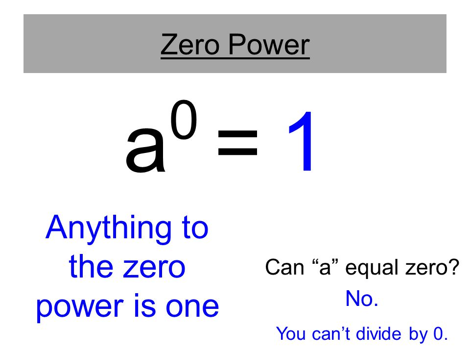 Anything to the zero power is one