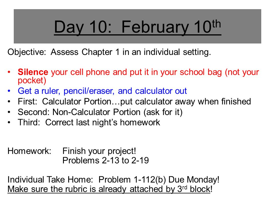 Day 10: February 10th Objective: Assess Chapter 1 in an individual setting.
