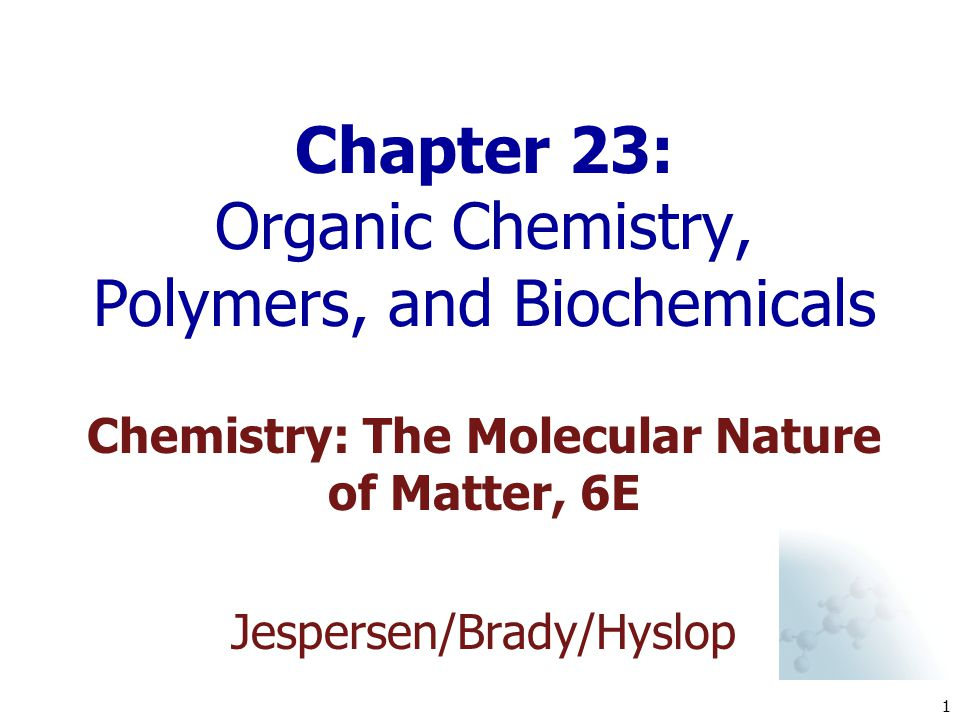 Chapter 23: Organic Chemistry, Polymers, and Biochemicals