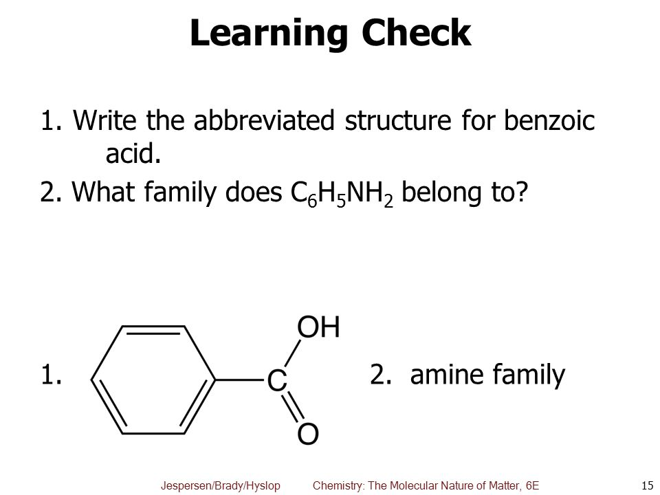 Learning Check 1. Write the abbreviated structure for benzoic acid.