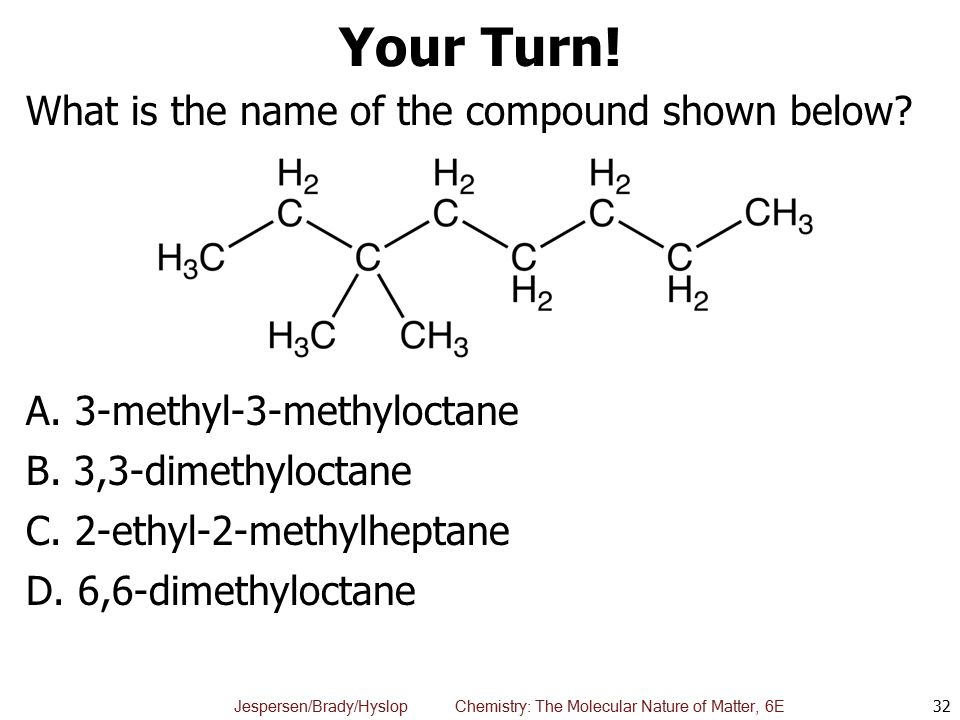 Your Turn! What is the name of the compound shown below