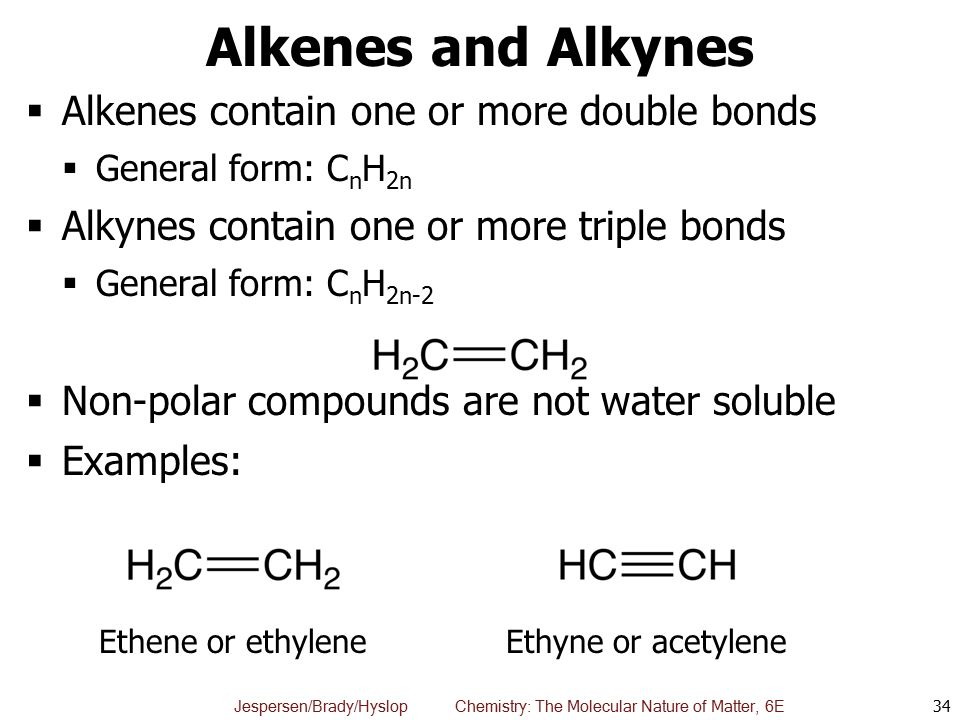 Alkenes and Alkynes Alkenes contain one or more double bonds