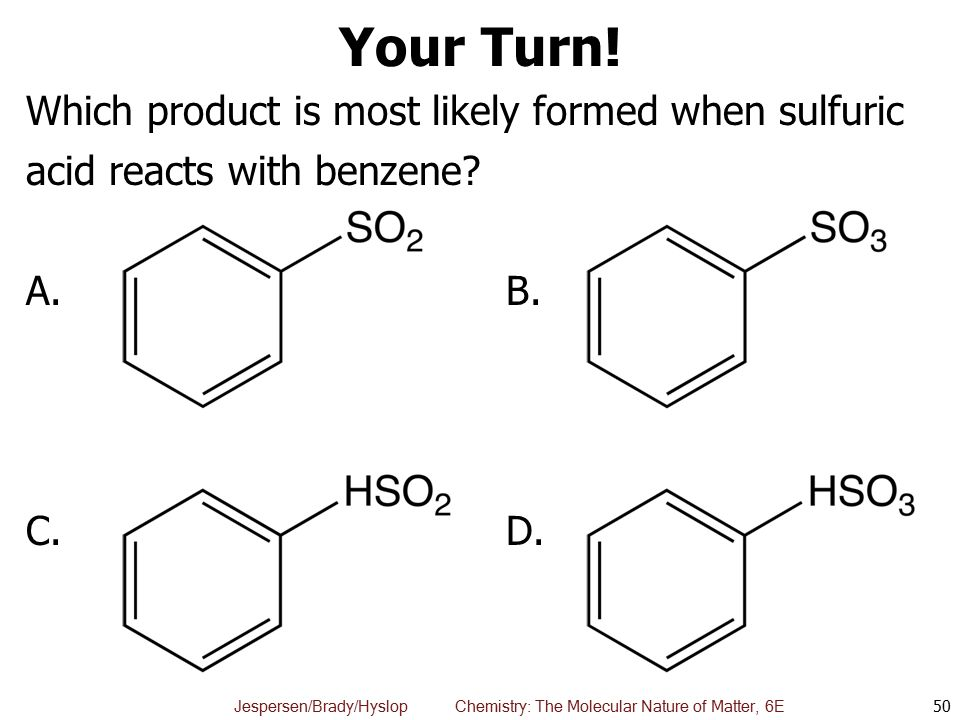 Your Turn! Which product is most likely formed when sulfuric