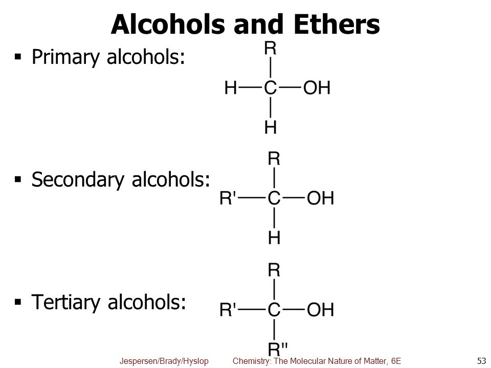 Alcohols and Ethers Primary alcohols: Secondary alcohols:
