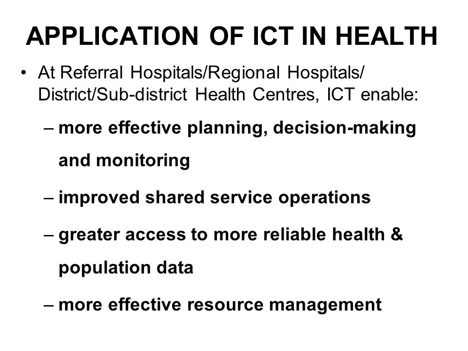 APPLICATION OF ICT IN HEALTH