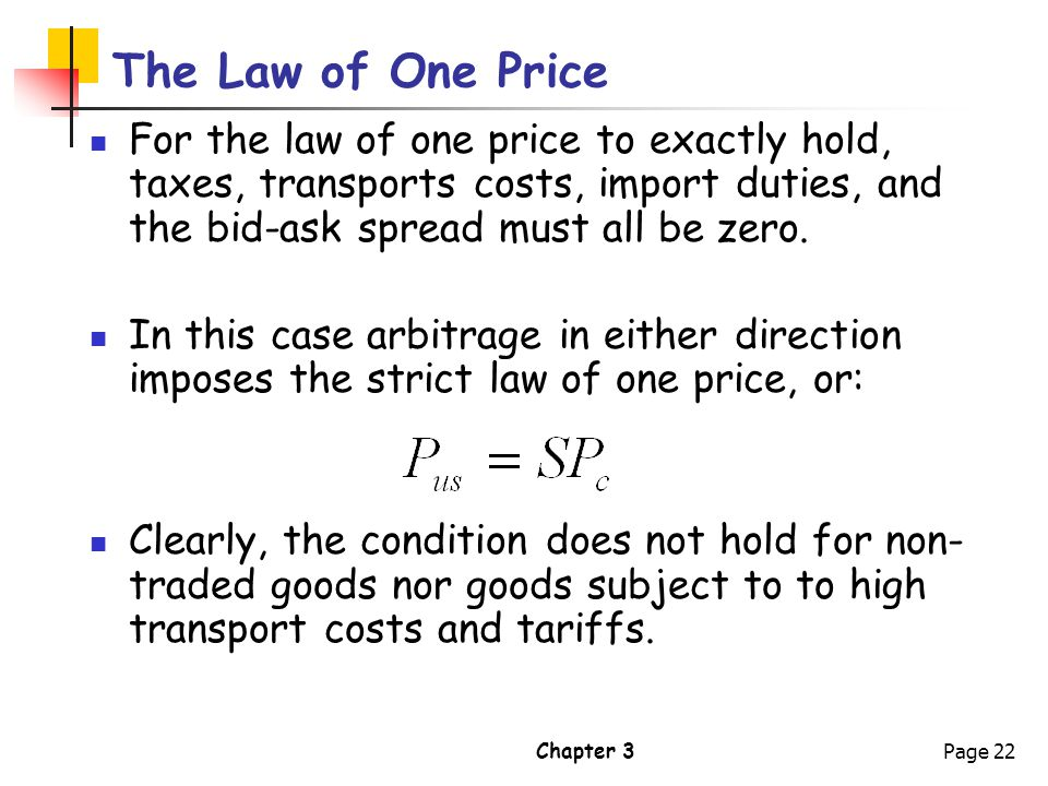 the law of one price Law of one price and purchasing power parity play a crucial role in determining the international trade mechanism the concept of lop indicates that.
