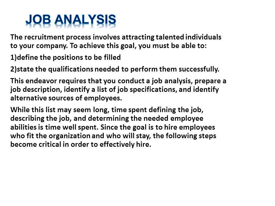 how would you conduct a job analysis for a job that does not yet exist It may include any competency models that currently exist that outline the job analysis when the job is conducting a job analysis, or if you're.