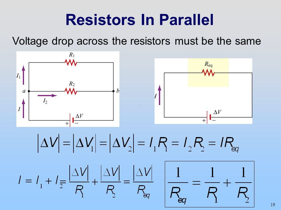 Resistors In Parallel Voltage drop across the resistors must be the same Class 12