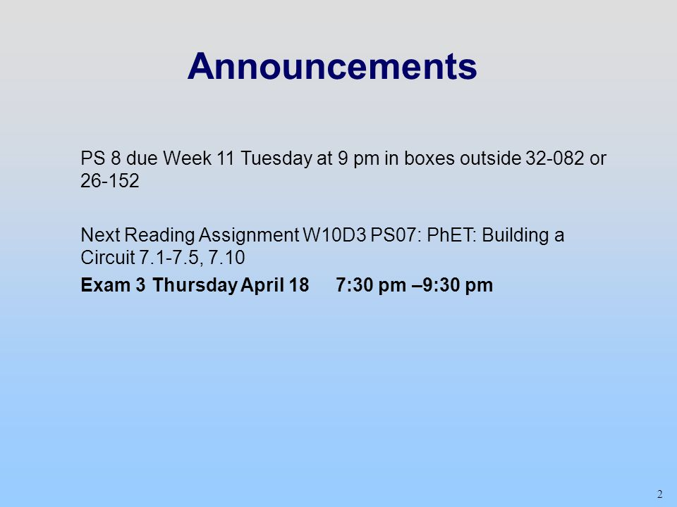 Announcements PS 8 due Week 11 Tuesday at 9 pm in boxes outside or