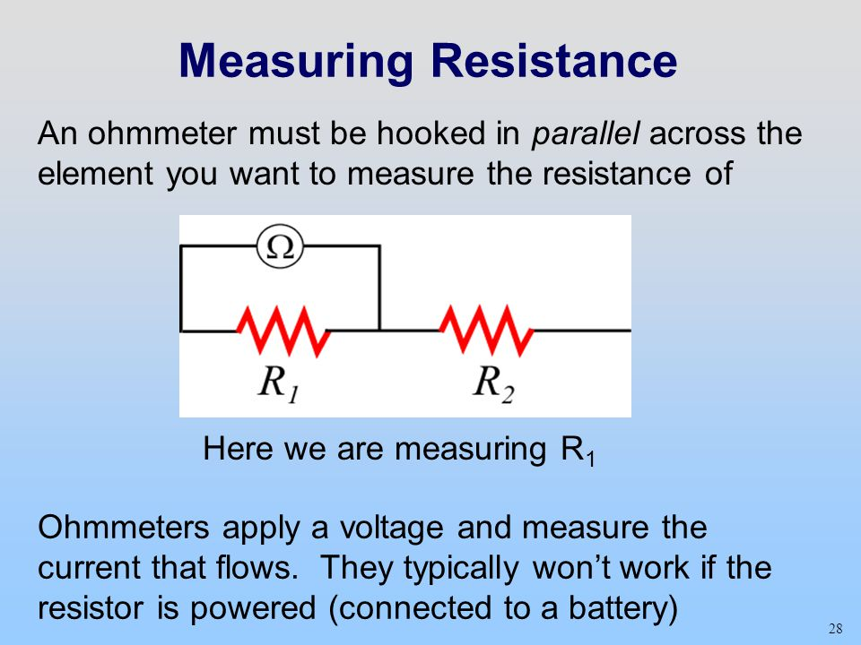 Measuring Resistance With Ohmmeter : Week day w d dc circuits today s reading