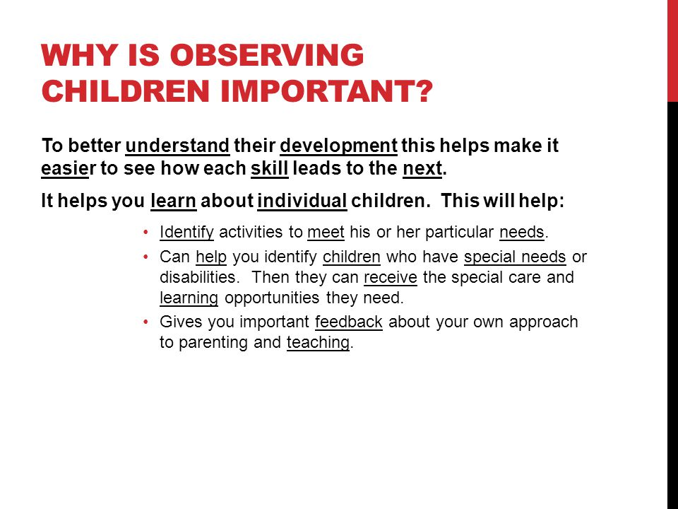 why it is important to observe To see how important social interaction is for the development of a child in the first two years of its life, it is important to observe key areas of behaviour.