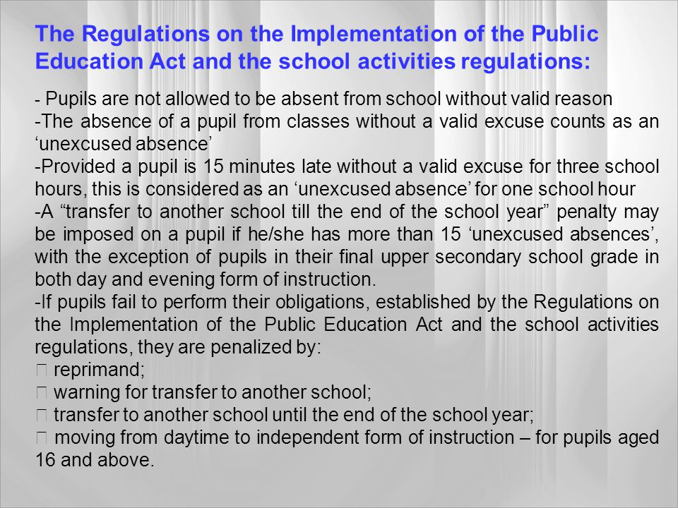 The Regulations on the Implementation of the Public Education Act and the school activities regulations:
