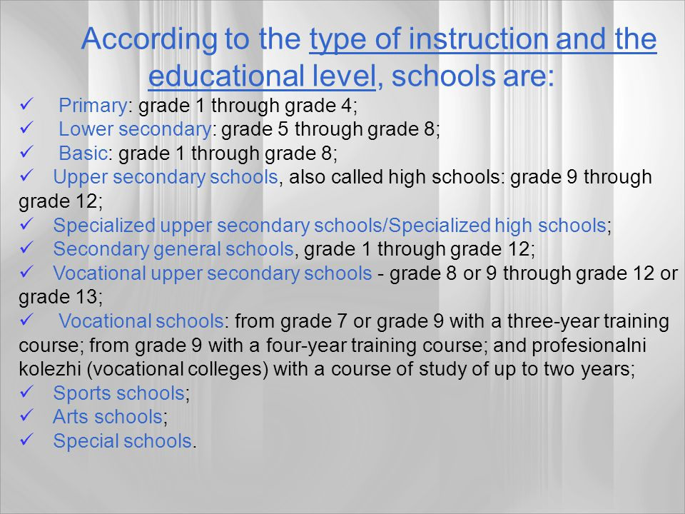 According to the type of instruction and the educational level, schools are:
