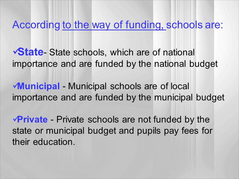 According to the way of funding, schools are: