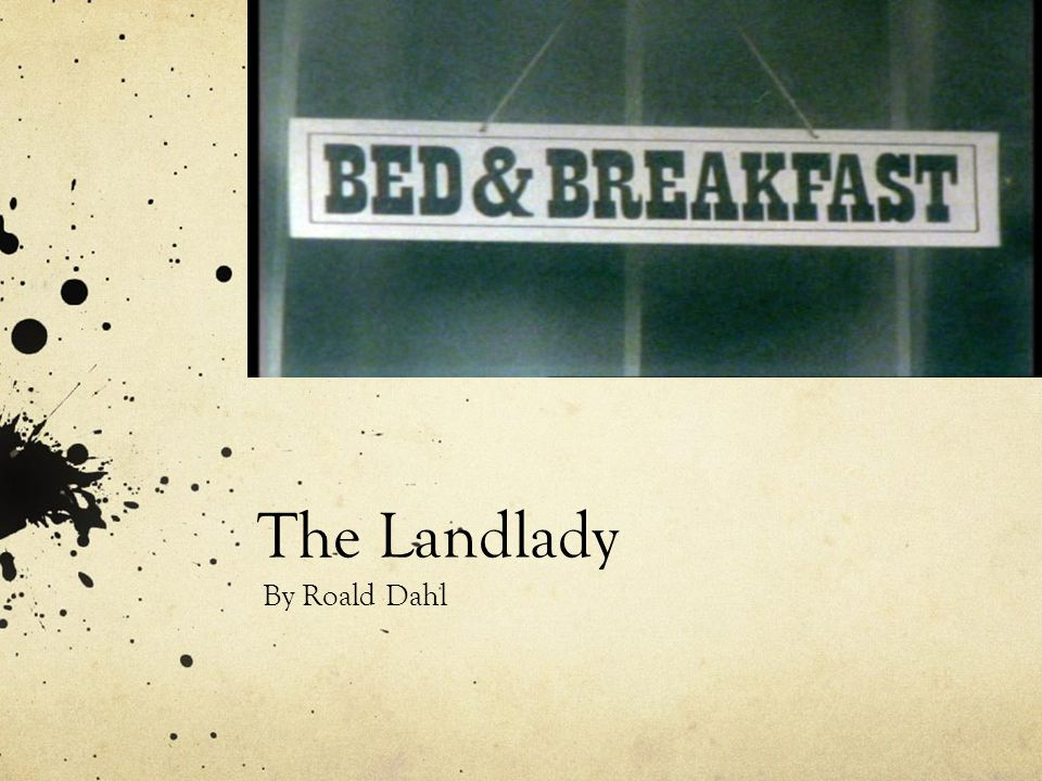 the landlady by roald dahl ppt  presentation on theme the landlady by roald dahl presentation transcript 1 the landlady
