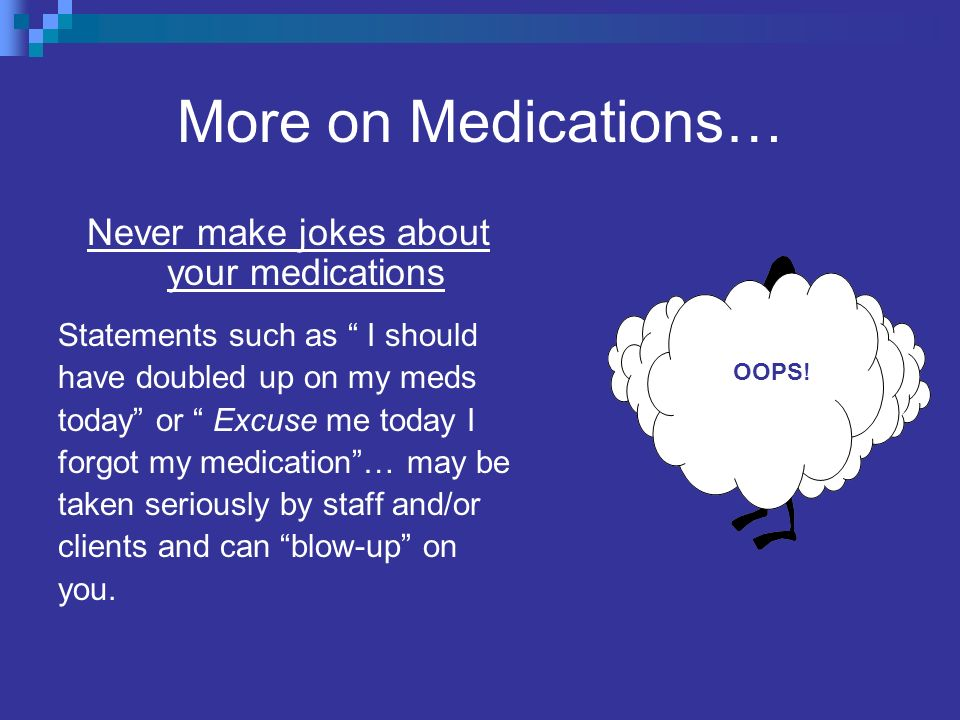 Never make jokes about your medications