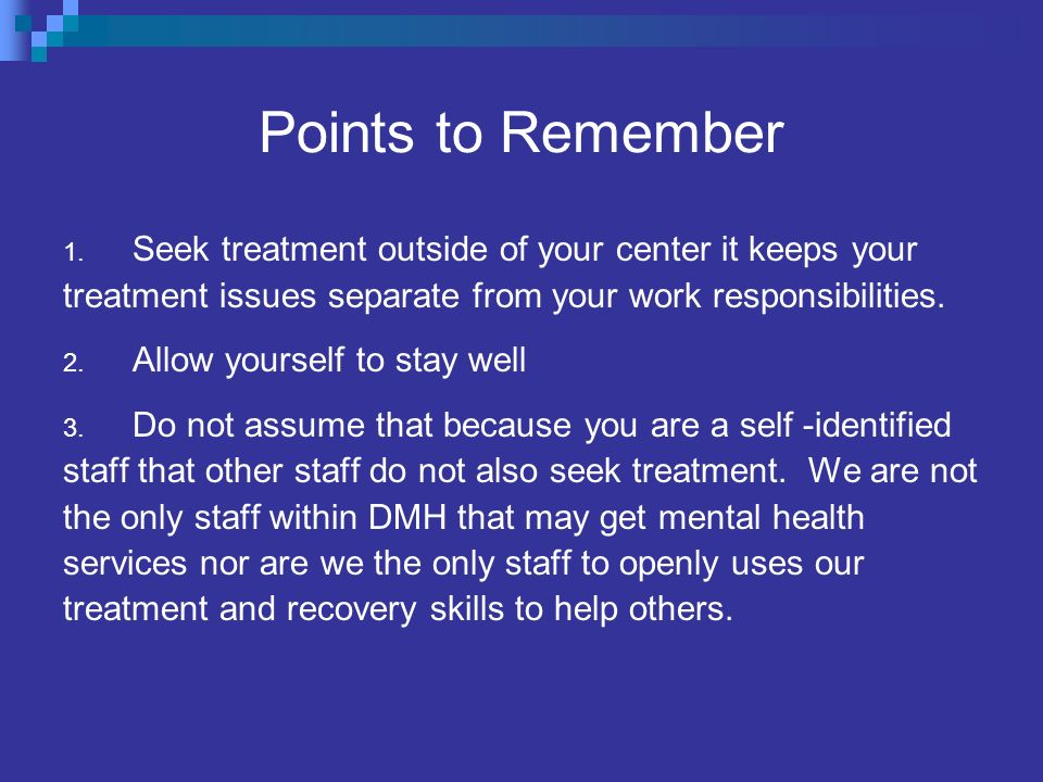 Points to Remember Seek treatment outside of your center it keeps your