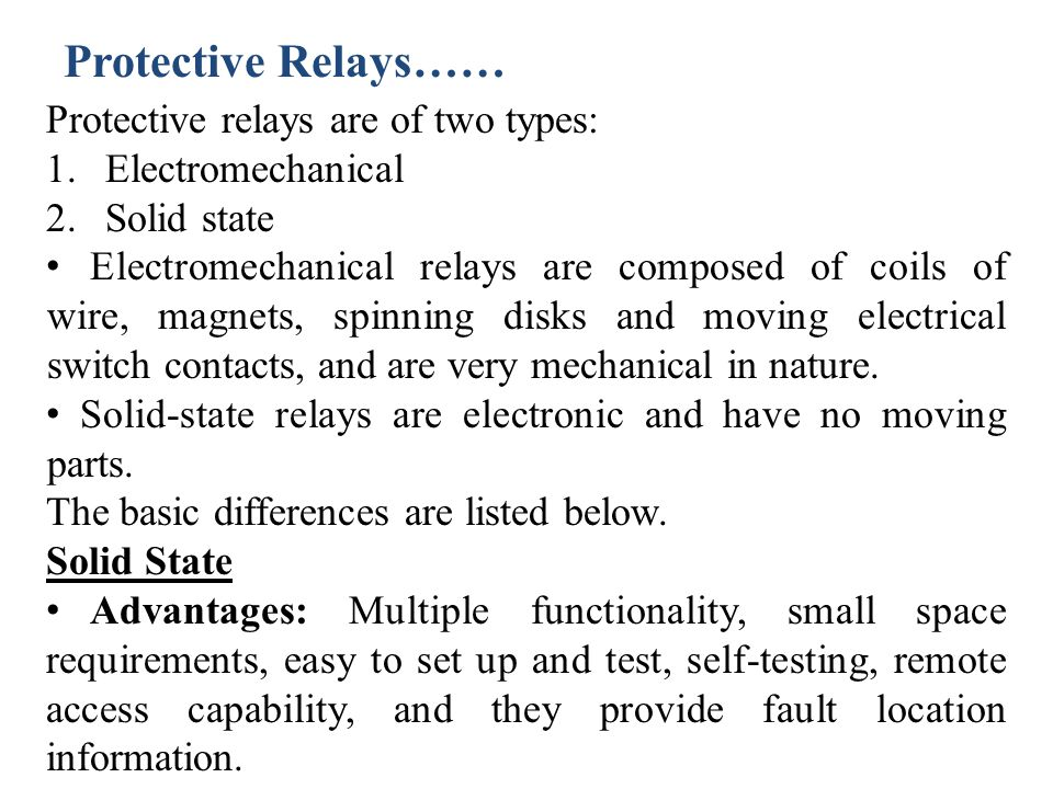 Protective Relays…… Protective relays are of two types: