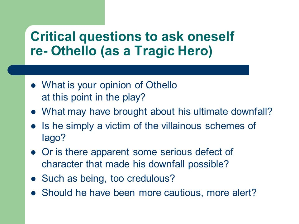 an analysis of othello as a tragic hero through his dramatic monologue This creates an undercurrent of dramatic irony throughout analysis othello's farewell to desdemona is a return to his what is the main theme of tragic-comedy.