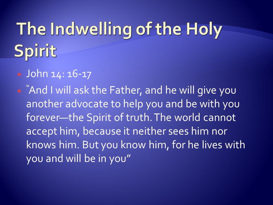 The Indwelling, the Baptism, and the Infilling of - ppt ...