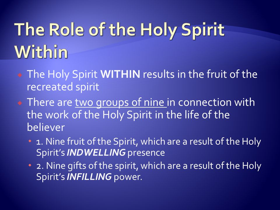 the role of the holy spirit in my life In adoring the holy trinity, life 82 these songs proclaim the meaning of jesus' passion and show how he will pour out the holy spirit to give life to the.