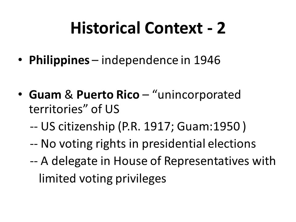 Historical Context - 2 Philippines – independence in 1946