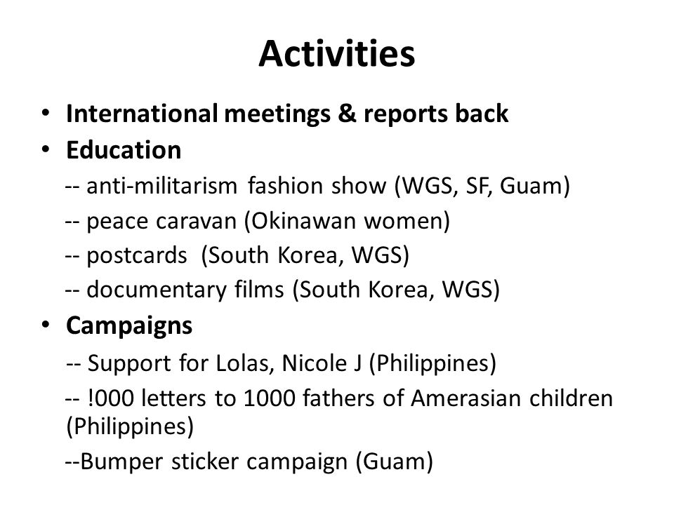Activities International meetings & reports back Education Campaigns