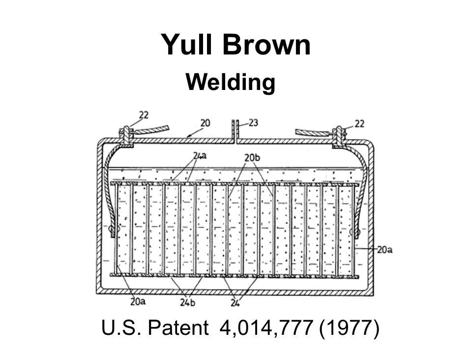 Yull Brown Welding U.S. Patent 4,014,777 (1977)
