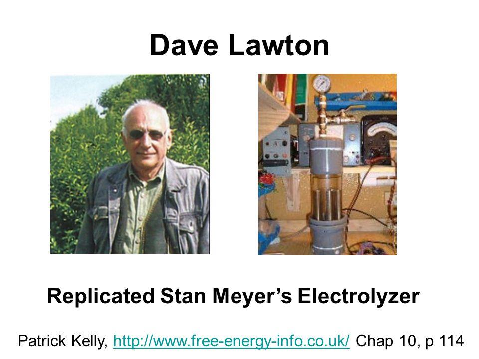 Dave Lawton Replicated Stan Meyer's Electrolyzer