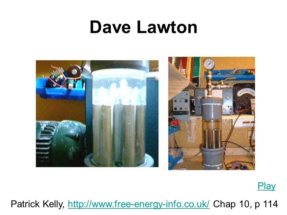Dave Lawton Play Patrick Kelly, http://www.free-energy-info.co.uk/ Chap 10, p 114