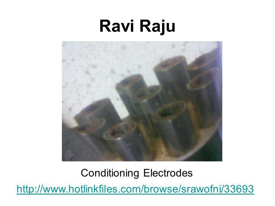 Ravi Raju Conditioning Electrodes