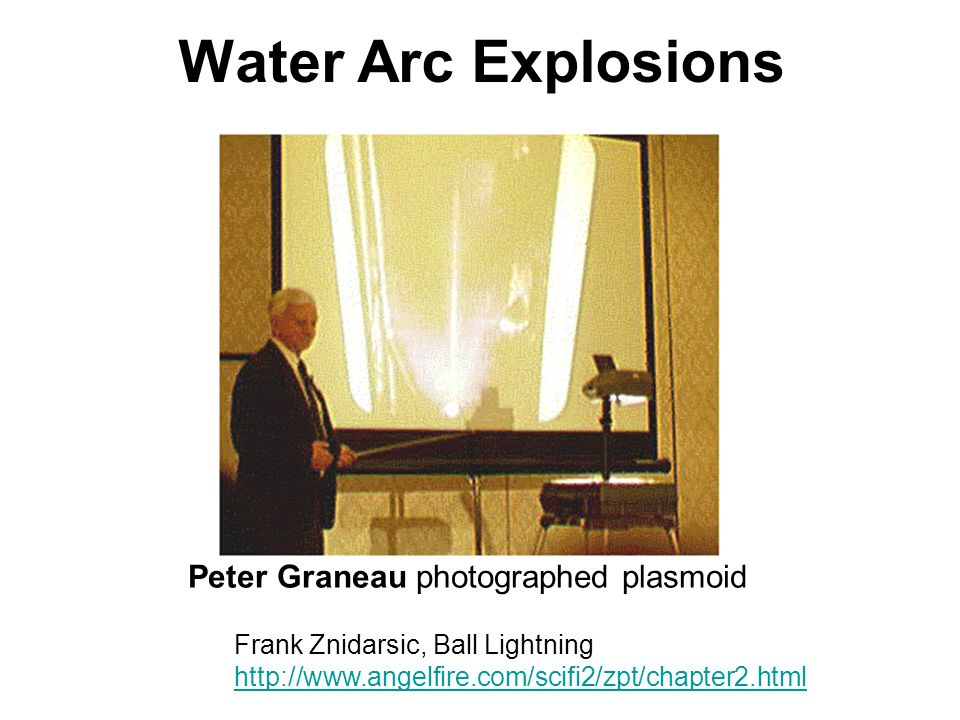 Water Arc Explosions Peter Graneau photographed plasmoid