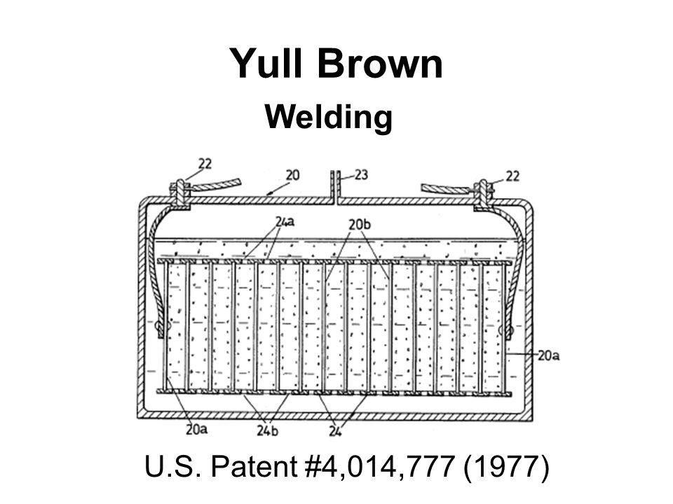 Yull Brown Welding U.S. Patent #4,014,777 (1977)