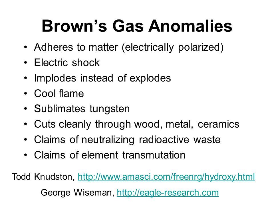 Brown's Gas Anomalies Adheres to matter (electrically polarized)
