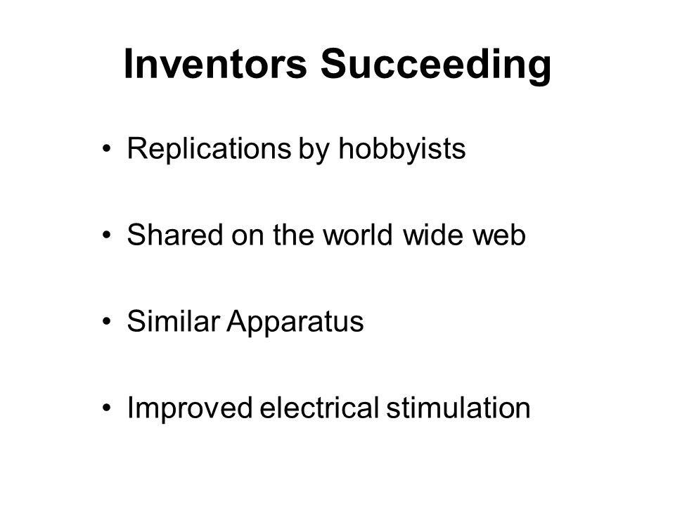 Inventors Succeeding Replications by hobbyists