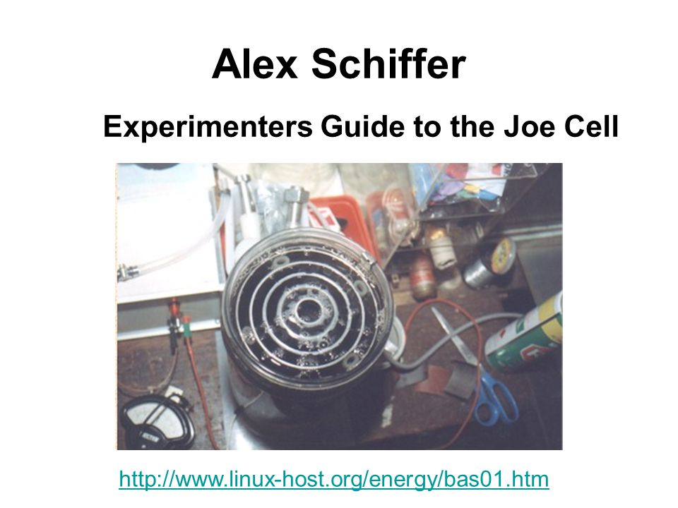 Alex Schiffer Experimenters Guide to the Joe Cell