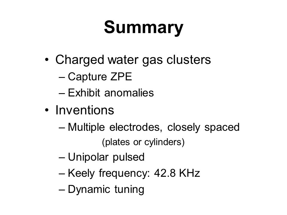 Summary Charged water gas clusters Inventions Capture ZPE