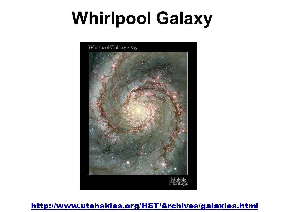 Whirlpool Galaxy http://www.utahskies.org/HST/Archives/galaxies.html