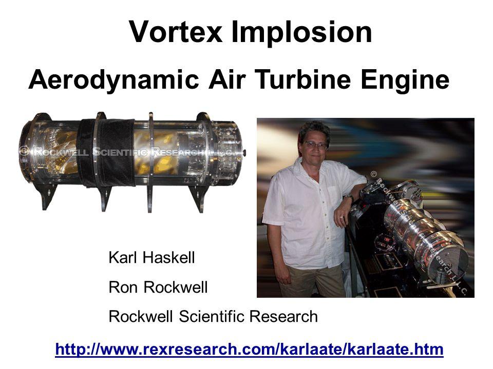 Vortex Implosion Aerodynamic Air Turbine Engine Karl Haskell