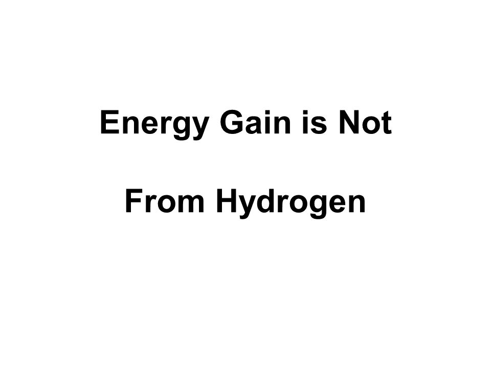 Energy Gain is Not From Hydrogen