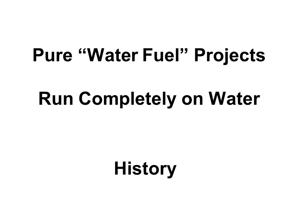 Pure Water Fuel Projects Run Completely on Water